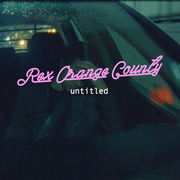 Rex Orange County - Untitled - Single album wiki, reviews