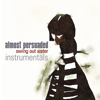 Almost Persuaded (Instrumentals) - Swing Out Sister