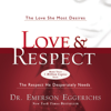 Dr. Emerson Eggerichs - Love and   Respect Unabridged  artwork
