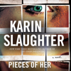 Pieces of Her (Unabridged) - Karin Slaughter