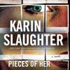 Karin Slaughter - Pieces of Her (Unabridged)  artwork