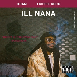 Ill Nana (feat. Trippie Redd) - Single Mp3 Download