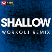 Shallow (Workout Remix) - Power Music Workout - Power Music Workout