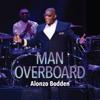 Man Overboard - Alonzo Bodden