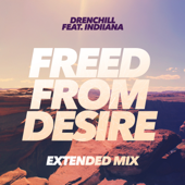 Freed from Desire (feat. Indiiana) [Extended Mix]
