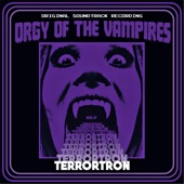 Terrortron - Orgy of the Vampires