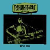 RunHideFight - He's a Jerk