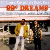 Eli Paperboy Reed - Ninety Nine Cent Dreams (feat. Big Daddy Kane)