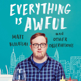 Everything Is Awful: And Other Observations (Unabridged) audiobook