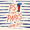 P.S. from Paris: A Novel (Unabridged) - Marc Levy & Sam Taylor