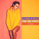 Say My Name (feat. Martova) - DJ Dark & MD DJ