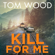 Tom Wood - Kill For Me