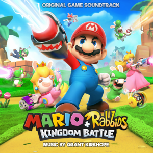 Mario + Rabbids Kingdom Battle (Original Game Soundtrack) - Grant Kirkhope