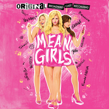 Mean Girls Original Broadway Cast Recording Various Artists album songs, reviews, credits