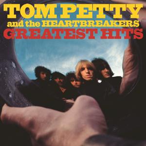 Greatest Hits  Tom Petty  The Heartbreakers Tom Petty & The Heartbreakers album songs, reviews, credits