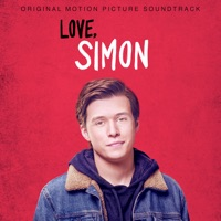 Love, Simon (Original Motion Picture Soundtrack) - Khalid & Normani