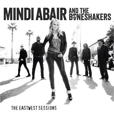 The EastWest Sessions - Mindi Abair and the Boneshakers album