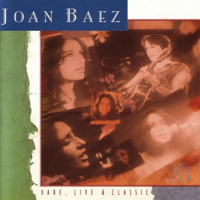Rare, Live & Classic - Joan Baez
