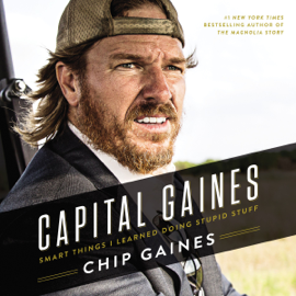 Capital Gaines: The Smart Things I've Learned by Doing Stupid Stuff (Unabridged) audiobook