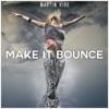 Martin Vide - Make It Bounce
