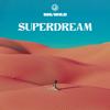 Superdream - Big Wild