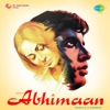 Abhimaan Original Motion Picture Soundtrack