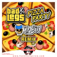 Pizza Party (Kimboy rmx) - BAD LEGS