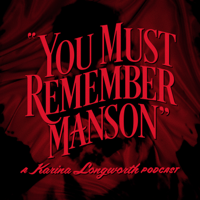 Podcast cover art for You Must Remember Manson