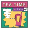 Tea Time with T. Kid