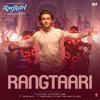 """Rangtaari (From """"Loveratri"""") - Dev Negi, Yo Yo Honey Singh & Tanishk Bagchi"""