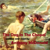 Anthony McDonald - The Dog In The Chapel (Unabridged) artwork