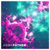 Abba Father - Single - Equip Worship