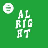 The Magic Gang - Alright
