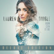 How Can It Be (Deluxe Edition) - Lauren Daigle - Lauren Daigle