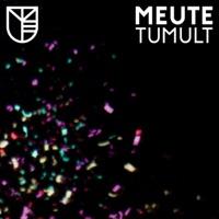 Tumult - MEUTE