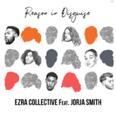 Reason In Disguise (feat. Jorja Smith)-Ezra Collective