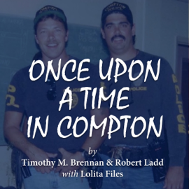 Once Upon a Time in Compton (Unabridged) audiobook