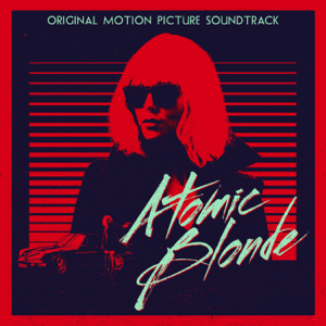 Atomic Blonde (Original Motion Picture Soundtrack) - Various Artists
