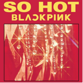 So Hot - BlackPink