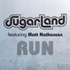 Run Sugarland Version feat Matt Nathanson Single