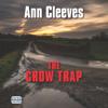 Ann Cleeves - The Crow Trap (Unabridged) artwork