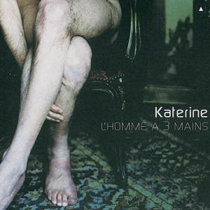 Katerine - L'homme à trois mains