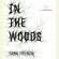 Tana French - In the Woods: A Novel (Unabridged)