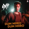 Dum Maro Dum Maro From The Final Exit Single