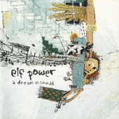 Elf Power - We Dream In Sound
