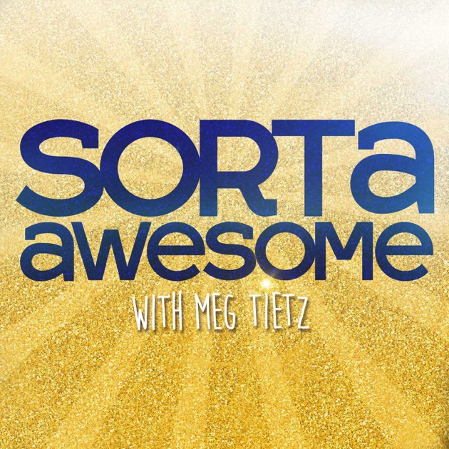 Sorta Awesome By Wondery On Apple Podcasts