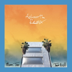 Download Moon Taxi - Two High (Ashworth Remix) | Mp3 download