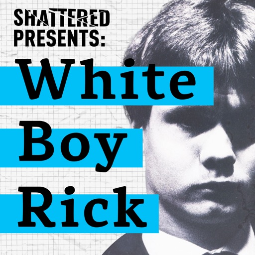 Cover image of Shattered: White Boy Rick