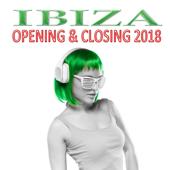 Ibiza Opening & Closing 2018