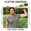 Right Where I Belong (Deluxe Edition Est. Twenty-Fourteen) - Clayton Anderson